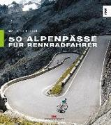 Cover-Bild zu 50 Alpenpässe für Rennradfahrer von Rotter, Matthias