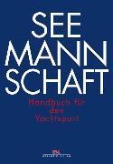 Cover-Bild zu Seemannschaft (eBook) von Deutscher Hochseesportverband Hansa e.V. (Hrsg.)