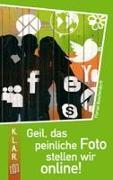 Cover-Bild zu K.L.A.R. - Taschenbuch: Geil, das peinliche Foto stellen wir online! von Buschendorff, Florian