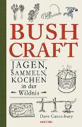 Cover-Bild zu Bushcraft - Jagen, Sammeln, Kochen in der Wildnis (Überlebenstechniken, Survival) von Canterbury, Dave