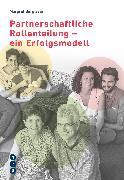 Cover-Bild zu Partnerschaftliche Rollenteilung - ein Erfolgsmodell (eBook) von Bürgisser, Margret