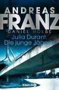 Cover-Bild zu Julia Durant. Die junge Jägerin von Franz, Andreas