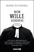 Cover-Bild zu Mein Wille geschehe von Schwarze, Bernd