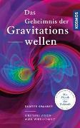 Cover-Bild zu Das Geheimnis der Gravitationswellen