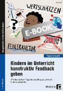 Cover-Bild zu Kindern im Unterricht konstruktiv Feedback geben (eBook) von Frieß, Anne