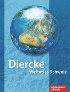 Cover-Bild zu Diercke Weltatlas / Diercke Weltatlas Schweiz - Überarbeitete und aktualisierte Ausgabe 2008
