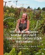 Cover-Bild zu Wie du dein eigenes Saatgut gewinnst - und so ein kleines Stück Welt rettest (eBook) von Drage, Sigrid