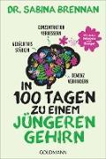 Cover-Bild zu In 100 Tagen zu einem jüngeren Gehirn (eBook) von Brennan, Sabina