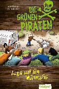 Cover-Bild zu Die Grünen Piraten - Jagd auf die Müllmafia (eBook) von Böckmann, Corinna