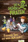 Cover-Bild zu Die Grünen Piraten - Krumme Tour auf dem Hühnerhof (eBook) von Böckmann, Corinna