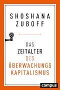 Cover-Bild zu Das Zeitalter des Überwachungskapitalismus von Zuboff, Shoshana