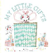 Cover-Bild zu My Little Gifts: A Book of Sharing von Witek, Jo