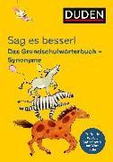 Cover-Bild zu Sag es besser! Das Grundschulwörterbuch Synonyme von Holzwarth-Raether, Ulrike