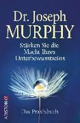 Cover-Bild zu Stärken Sie die Macht Ihres Unterbewusstseins von Murphy, Joseph