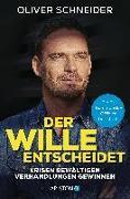 Cover-Bild zu Der Wille entscheidet von Schneider, Oliver