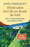Cover-Bild zu Wiedersehen im Café am Rande der Welt von Strelecky, John