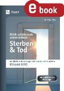 Cover-Bild zu Ethik schülernah unterrichten: Sterben und Tod (eBook) von Röser, Winfried