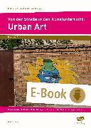 Cover-Bild zu Von der Straße in den Kunstunterricht: Urban Art (eBook) von Dürig, Annika