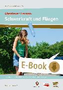 Cover-Bild zu Abenteuer Lernen: Schwerkraft und Fliegen (eBook) von e. V., Abenteuer Lernen