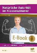 Cover-Bild zu Natürliche Autorität im Klassenzimmer (eBook) von Zerle, Karl