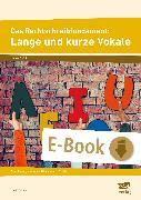 Cover-Bild zu Das Rechtschreibfundament: Lange und kurze Vokale (eBook) von Livonius, Uta
