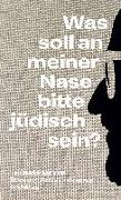 Cover-Bild zu Was soll an meiner Nase bitte jüdisch sein? von Meyer, Thomas