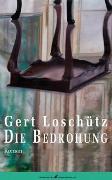Cover-Bild zu Loschütz, Gert: Die Bedrohung