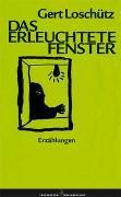 Cover-Bild zu Loschütz, Gert: Das erleuchtete Fenster