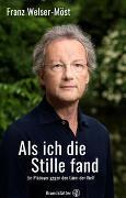 Cover-Bild zu Als ich die Stille fand von Welser-Möst, Franz