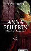 Cover-Bild zu Anna Seilerin von Bichsel, Therese