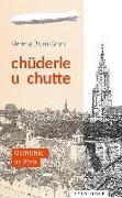 Cover-Bild zu Chüderle u chutte von Blum-Bruni, Verena