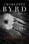 Cover-Bild zu Tutte Le Speranze (Tutte Le Bugie, #6) (eBook) von Byrd, Charlotte