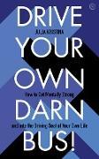 Cover-Bild zu Kristina, Julia: Drive Your Own Darn Bus! (eBook)