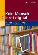 Cover-Bild zu Kein Mensch lernt digital von Lankau, Ralf