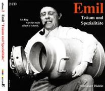 Cover-Bild zu Steinberger, Emil (Aufgef.): Emil - Träum und Spezialitäte