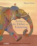 Cover-Bild zu Gíron, Maria: Arthur und der Elefant ohne Erinnerung