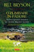 Cover-Bild zu Bill, Bryson: O plimbare în padure. Redescoperind America pe cararile Mun¿ilor Apala¿i (eBook)