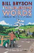 Cover-Bild zu Bryson, Bill: Troublesome Words (eBook)