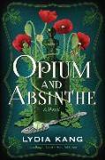 Cover-Bild zu Kang, Lydia: Opium and Absinthe