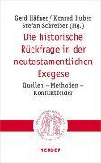 Cover-Bild zu Häfner, Gerd (Hrsg.): Die historische Rückfrage in der neutestamentlichen Exegese