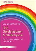 Cover-Bild zu Hirling, Hans: Das große Buch der 333 Spielstationen & Staffelspiele