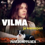 Cover-Bild zu Romppainen, Päivi: Vilma ja koiraripari (Audio Download)