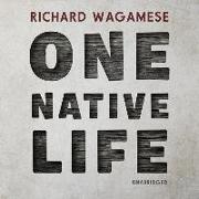 Cover-Bild zu Wagamese, Richard: One Native Life