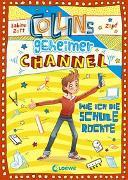 Cover-Bild zu Zett, Sabine: Collins geheimer Channel (Band 2) - Wie ich die Schule rockte