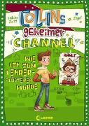 Cover-Bild zu Zett, Sabine: Collins geheimer Channel (Band 3) - Wie ich zum Lehrerflüsterer wurde