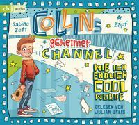 Cover-Bild zu Zett, Sabine: Collins geheimer Channel - Wie ich endlich cool wurde