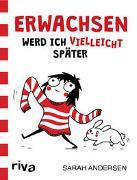 Cover-Bild zu Andersen, Sarah: Erwachsen werd ich (vielleicht) später