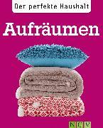 Cover-Bild zu Lowis, Ulrike: Der perfekte Haushalt: Aufräumen (eBook)