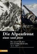 Cover-Bild zu Löwer, Hans-Joachim: Die Alpenfront einst und jetzt