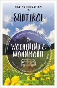 Cover-Bild zu Bernhart, Udo: Wochenend und Wohnmobil - Kleine Auszeiten in Südtirol